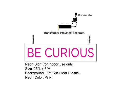 Custom Made Be Curious Neon Sign