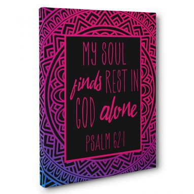 Custom Made My Soul Finds Rest In God Alone Canvas Wall Art