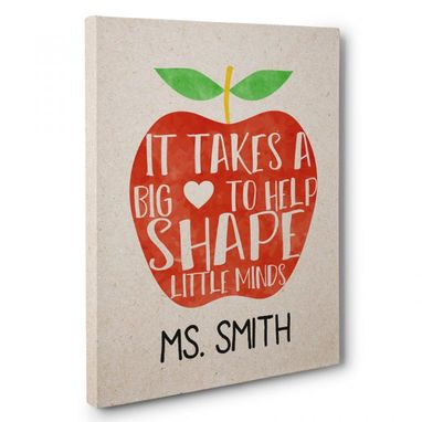 Custom Made It Takes A Big Heart To Help Shape Little Minds Canvas Wall Art