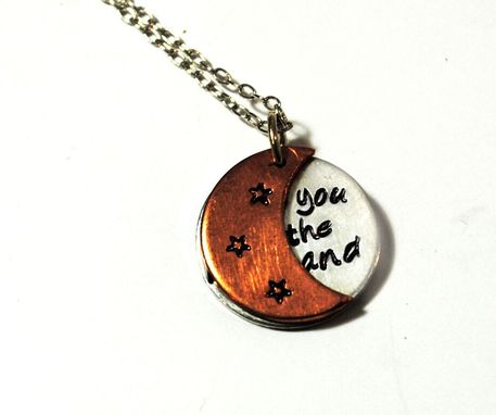 Custom Made Love You To The Moon And Back - Hand Stamped Necklace; Copper And Sterling Silver Or Aluminum