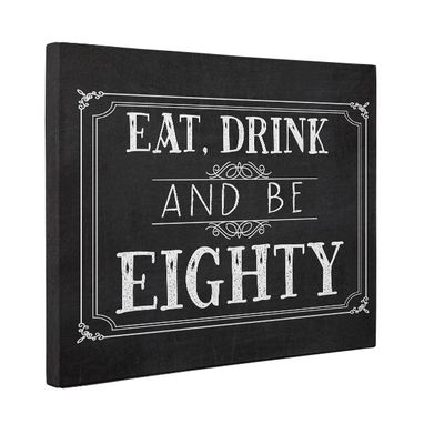 Custom Made Eat Drink And Be Eighty Vintage Chalkboard Canvas Wall Art