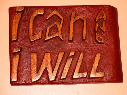 "Custom Made ""I Can And I Will"""