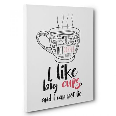 Custom Made I Like Big Cups Kitchen Canvas Wall Art