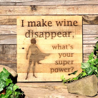 Custom Made I Make Wine Disappear, What's Your Super Power?