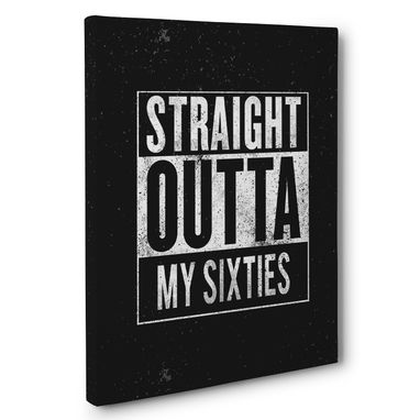 Custom Made Straight Outta My Sixties Canvas Wall Art