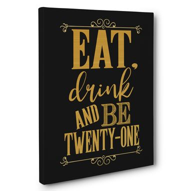 Custom Made Eat Drink And Be Twenty One Birthday Canvas Wall Art