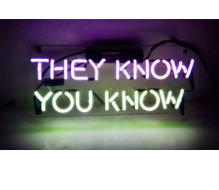 Custom Made They Know You Know Neon Sign