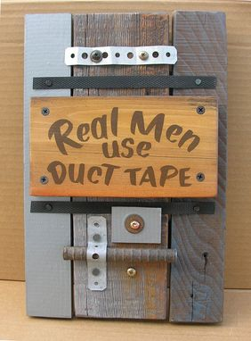 Custom Made Real Men Use Duct Tape, Sign