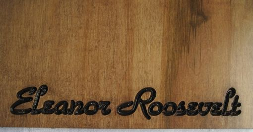 Custom Made Handmade Wood Carved Sign Eleanor Roosevelt Quote Motivational/Inspirational