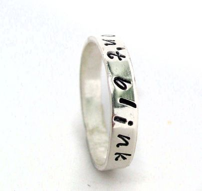 Custom Made Don't Blink - Solid Sterling Silver Ring, Hand Stamped
