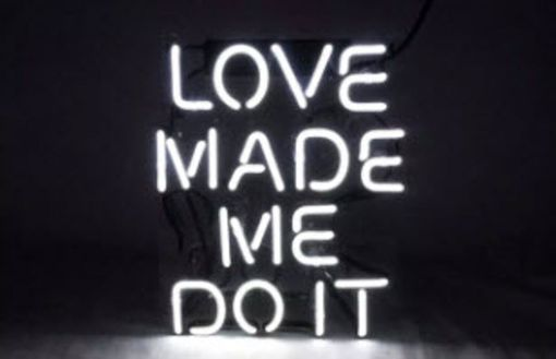Custom Made Love Me Made Do It Neon Sign