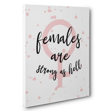 Custom Made Females Are Strong As Hell Motivational Canvas Wall Art