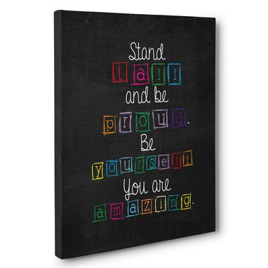 Custom Made Stand Tall And Be Proud Be Yourself Canvas Wall Art