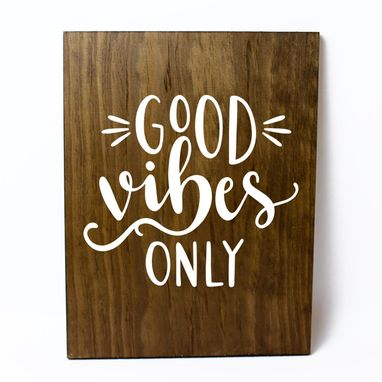 Custom Made Good Vibes Only Solid Wood Sign Home Decor
