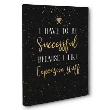 Custom Made I Have To Be Successful Canvas Wall Art