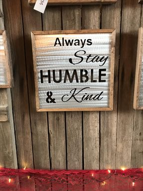Custom Made Metal Sign - Always Stay Humble And Kind