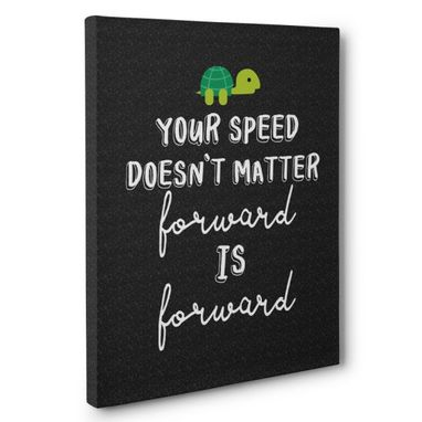 Custom Made Your Speed Doesn'T Matter Canvas Wall Art
