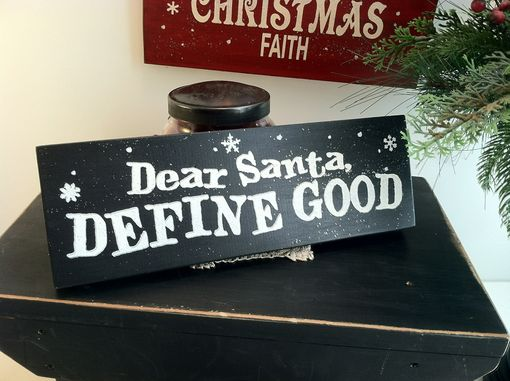 Custom Made Dear Santa Define Good Wood Sign