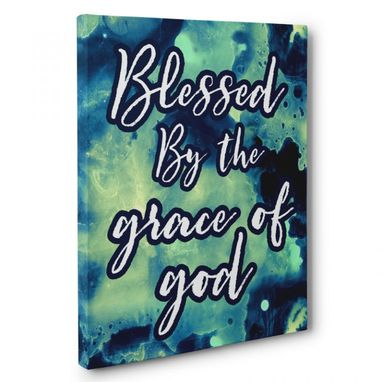 Custom Made Blessed By The Grace Of God Canvas Wall Art