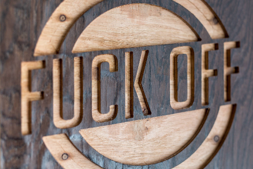 Custom Made F*Ck Off Sign