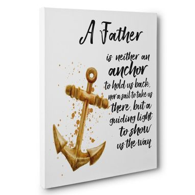 Custom Made Father Anchor Quote Canvas Wall Art