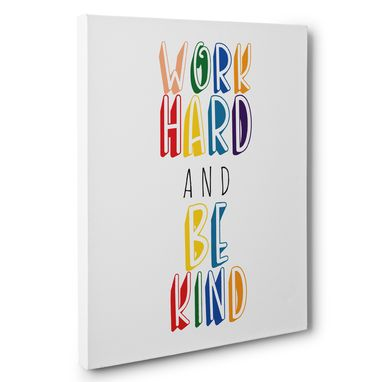 Custom Made Work Hard And Be Kind Classroom Canvas Wall Art