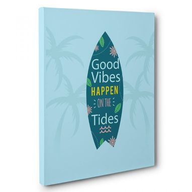Custom Made Good Vibes Happen On The Tides Canvas Wall Art