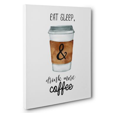 Custom Made Eat Sleep Drink More Coffee Canvas Wall Art