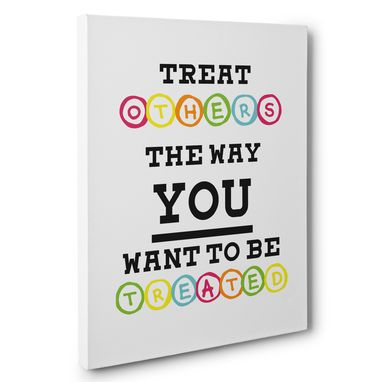 Custom Made Treat Others The Way You Want To Be Treated Classroom Canvas Wall Art