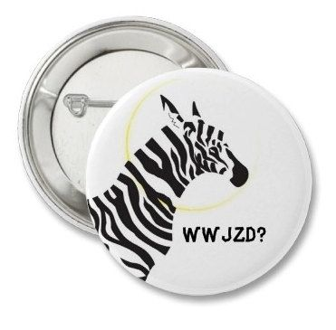Custom Made What Would Jesus Zebra Do Button