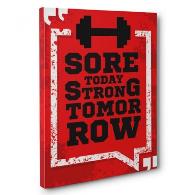 Custom Made Sore Today Strong Tomorrow Canvas Wall Art