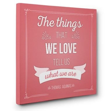 Custom Made The Things That We Love Canvas Wall Art