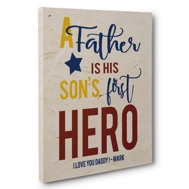 Custom Made A Father Is His Sons First Hero Canvas Wall Art