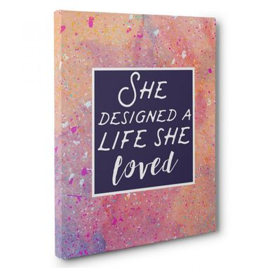 Custom Made She Designed A Life She Loved Canvas Wall Art