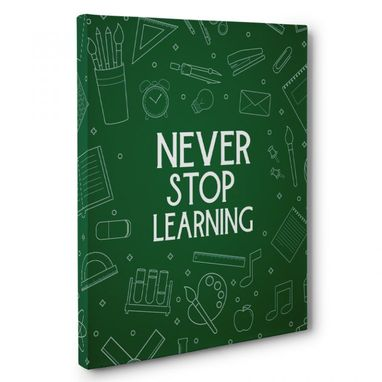 Custom Made Never Stop Learning Canvas Wall Art
