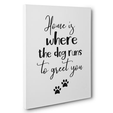 Custom Made Home Is Where The Dog Runs Canvas Wall Art