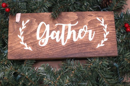 Custom Made Gather Rustic Wooden Sign | Rustic Sign | Rustic Decor |