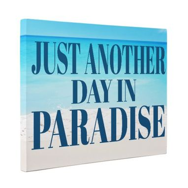 Custom Made Just Another Day In Paradise Canvas Wall Art