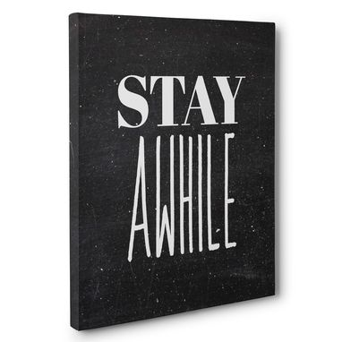 Custom Made Stay Awhile Motivational Canvas Wall Art
