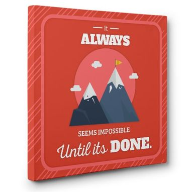 Custom Made Always Seems Impossible Until Done Canvas Wall Art