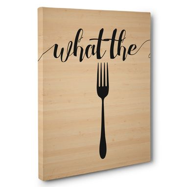 Custom Made What The Fork Kitchen Humor Canvas Wall Art