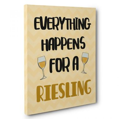 Custom Made Everything Happens For A Riesling Canvas Wall Art