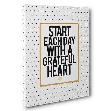 Custom Made Start Each Day With A Grateful Heart Canvas Wall Art