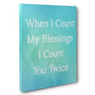 Custom Made When I Count My Blessings Canvas Wall Art