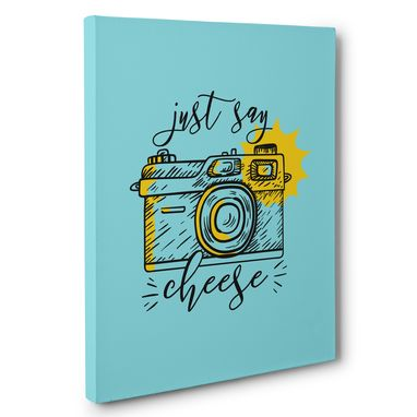 Custom Made Just Say Cheese Canvas Wall Art