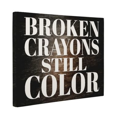 Custom Made Broken Crayons Still Color Wall Art