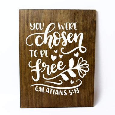 Custom Made You Were Chosen To Be Free Solid Wood Home Decor Sign