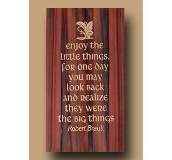 "Custom Made Etched Hanging Reclaimed Redwood Plaque, ""The Little Things"""