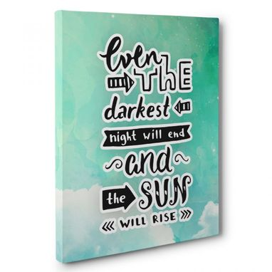 Custom Made Even The Darkest Night Will End Canvas Wall Art