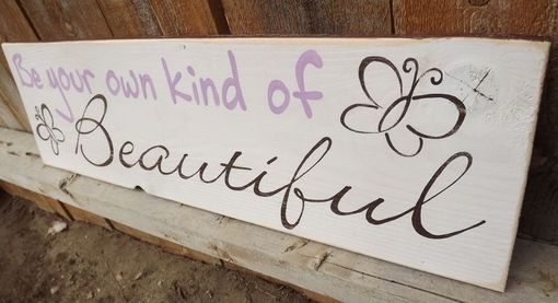 Custom Made Be Your Own Kind Of Beautiful